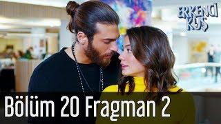 Erkenci Kuş 20. Bölüm 2. Fragman