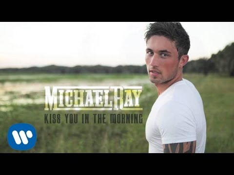 """Michael Ray - """"Kiss You In The Morning"""" (Official Audio)"""