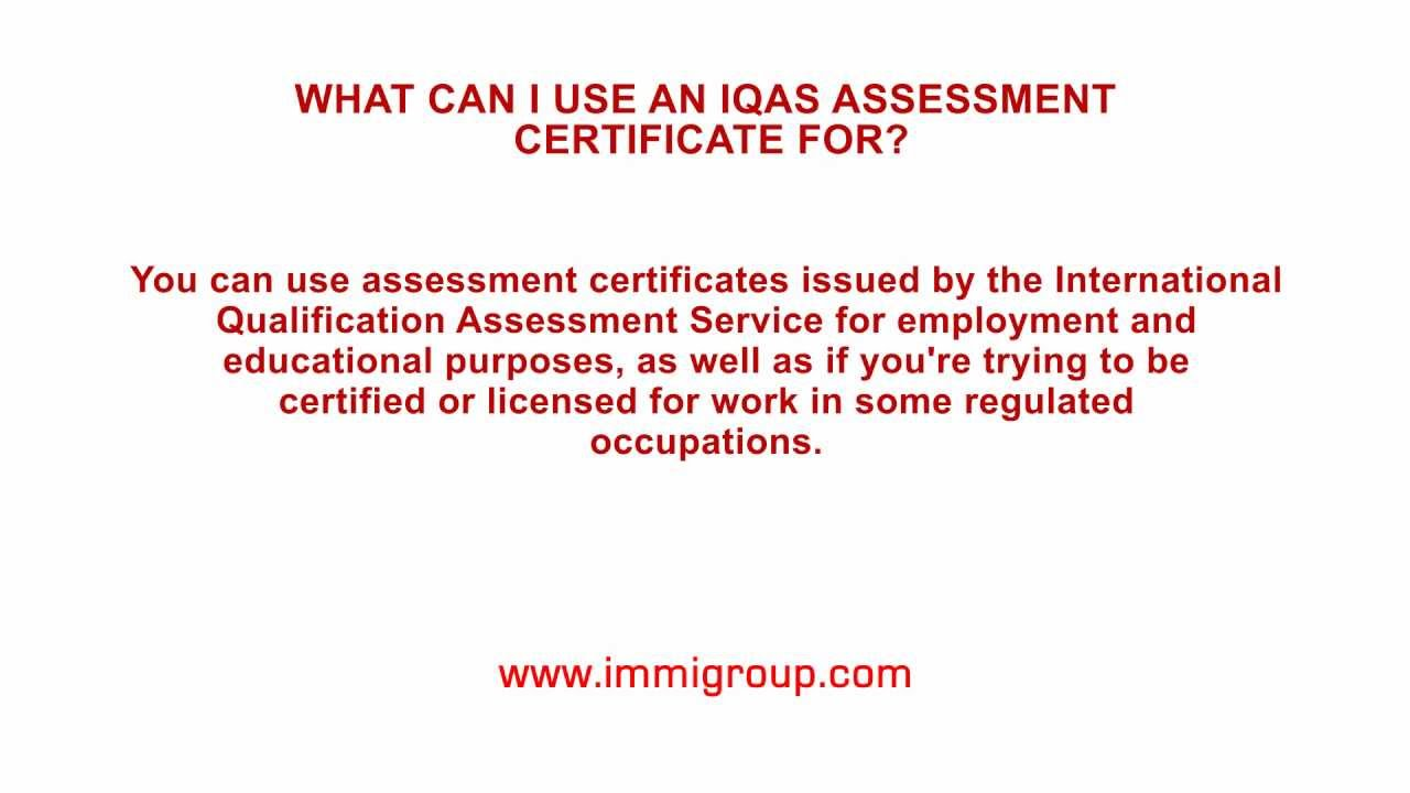 What can I use an IQAS assessment certificate for?