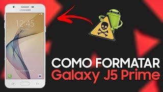 COMO FORMATAR Samsung Galaxy J5 Prime e Outros    Hard Reset, Desbloquear