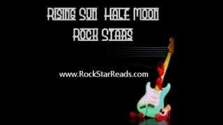 Rising Sun, Half Moon, Rock Stars