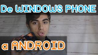 He usado ANDROID durante 30 DIAS después de usar WINDOWS PHONE