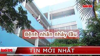 ⚡ Tin mới nhất   Một bệnh nhân nhảy lầu ở  bệnh viện