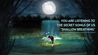 Gambar cover THE SECRET SONGS OF US - Shallow Breathing