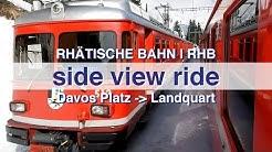 Rhätische bahn   Davos Platz - Klosters - Landquart   Side View Ride   RhB   Awesome Swiss trains