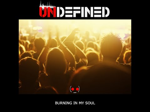 UNDEFINED - Burning In My Soul (#Dark, #Dub)