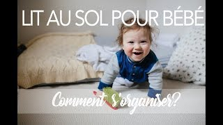 LIT AU SOL POUR BÉBÉ : COMMENT ORGANISER LA CHAMBRE | MONTESSORI | RESPECT DE L'ENFANT
