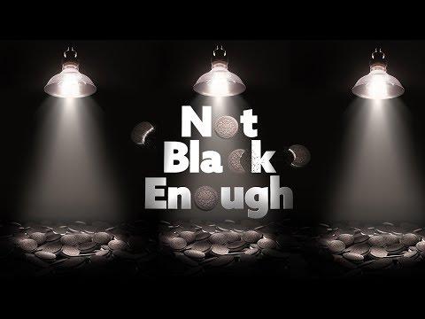 Not Black Enough - Trailer