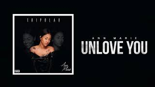 ann marie unlove you official audio