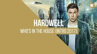 Video Hardwell - Who's In The House (Intro 2017) download MP3, 3GP, MP4, WEBM, AVI, FLV Maret 2018