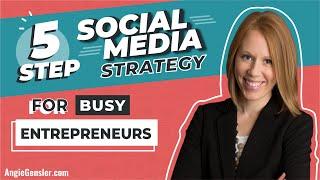 5-Step Social Media Strategy for Busy Entrepreneurs