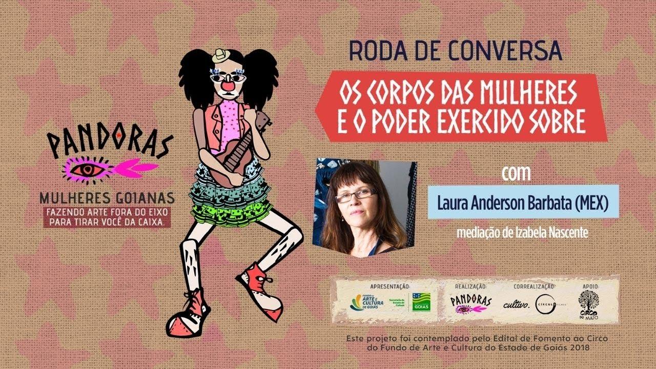 Os corpos das mulheres e o poder exercido sobre, com Laura Anderson Barbata