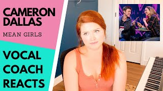 Vocal coach reacts to CAMERON DALLAS in MEAN GIRLS