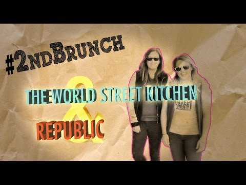 #2ndBrunch - World Street Kitchen & Republic 7 Corners - 2nd Brunch