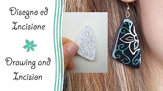Polymer clay tutorial: disegno ed incisione - drawing and incision - orecchini - earrings