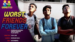 Worst Friends Forever | Types of Friends | GangFod Vines |