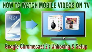 How to Watch Videos of Mobile Apps on TV || Google Chromecast 2 : Unboxing, Setup & Review (Bengali)