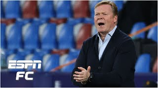 Does Ronald Koeman Deserve All The Blame For Barcelona's Late-season Failure?   La Liga   ESPN FC