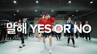 말해 Yes Or No - Zico(Feat. PENOMECO, The Quiett) / Junsun Yoo Choreography