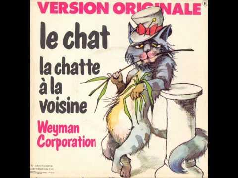 Weyman Corporation - La Chatte A La Voisine