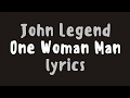 Download John Legend – One Woman Man (Lyrics)