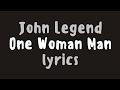 John Legend – One Woman Man (Lyrics)