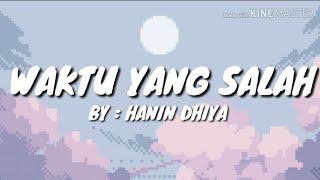 Download WAKTU YANG SALAH FIERSA BESARI - [COVER HANIN DHIYA]  (LYRICS)🎵