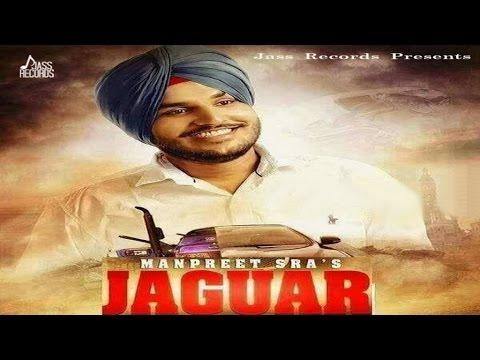Manpreet Sra - Jaguar | Manpreet Sra | Latest Punjabi Songs 2016 | Jass Records