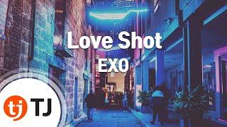 [TJ노래방] Love Shot - EXO / TJ Karaoke