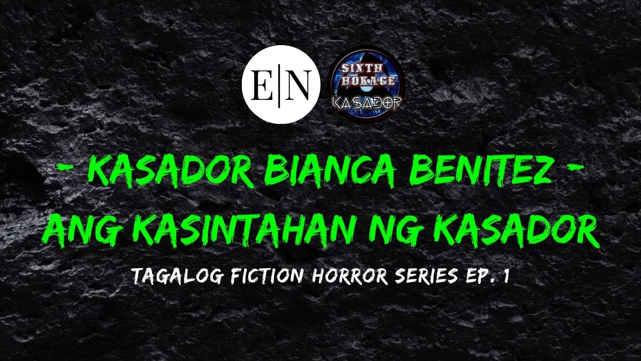 Horrorserye: Kasador Bianca Benitez - Ang Kasintahan ng Kasador (Tagalog Fiction Horror Series)