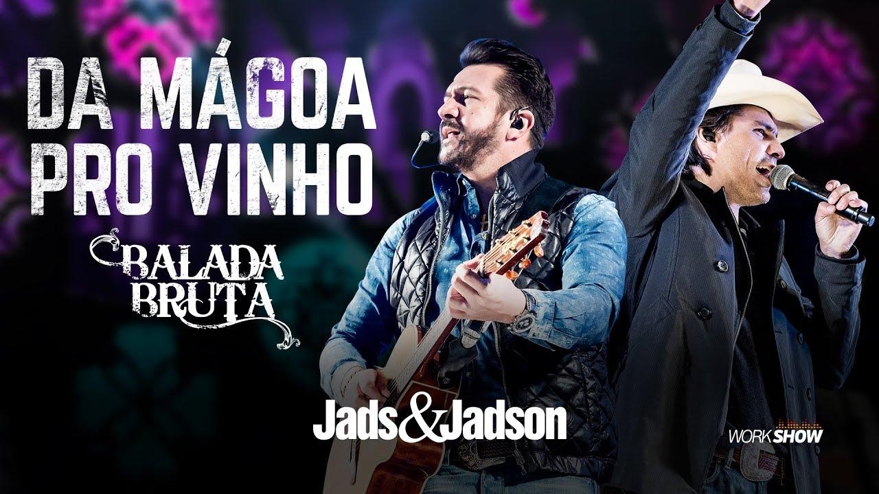 Jads E Jadson Da Magoa Pro Vinho Dvd Balada Bruta Youtube