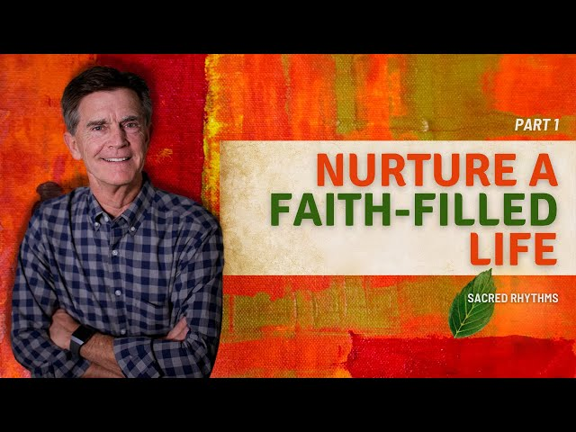 Cultivating a Life of Faith, Part 1 - Chip Ingram