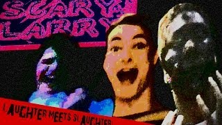 SCARY LARRY (80's Slasher Parody, 2010)