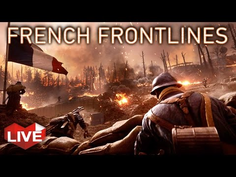 FRENCH FRONTLINES | Battlefield 1: They Shall Not Pass DLC Gameplay