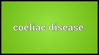 Coeliac disease Meaning
