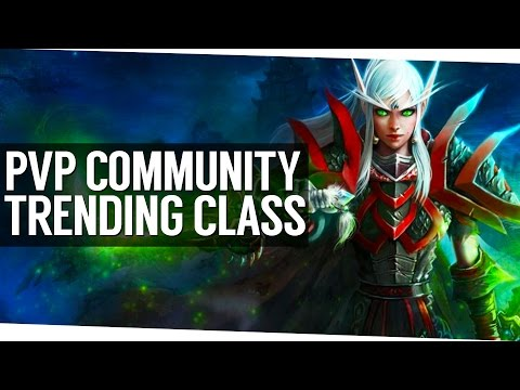 The Trending Class of World of Warcraft Legion - Patch 7.0