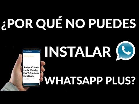 Por Qué NO Puedo Instalar WhatsApp Plus