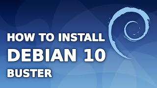 How to Install Debian 10 (Buster)