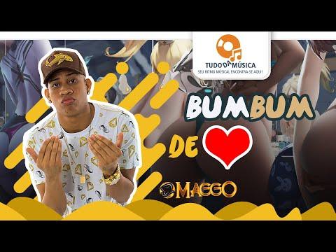 O Maggo - Bumbum De Coração - (Lyric Video) - Lançamento 2020