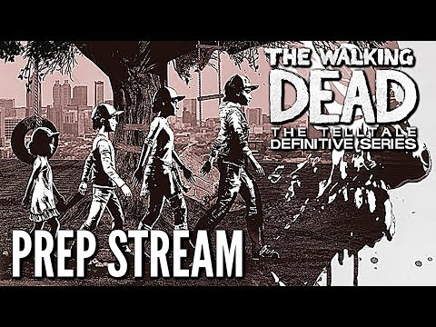 The Walking Dead: Definitive Edition PREPARATION STREAM - (4 MORE DAYS )