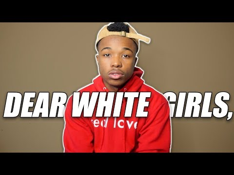 THE REASON WHY I CAN ONLY DATE A WHITE GIRL.. (I'm Sorry)