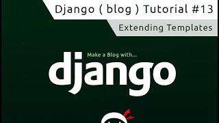 Django Tutorial #13 - Extending Templates