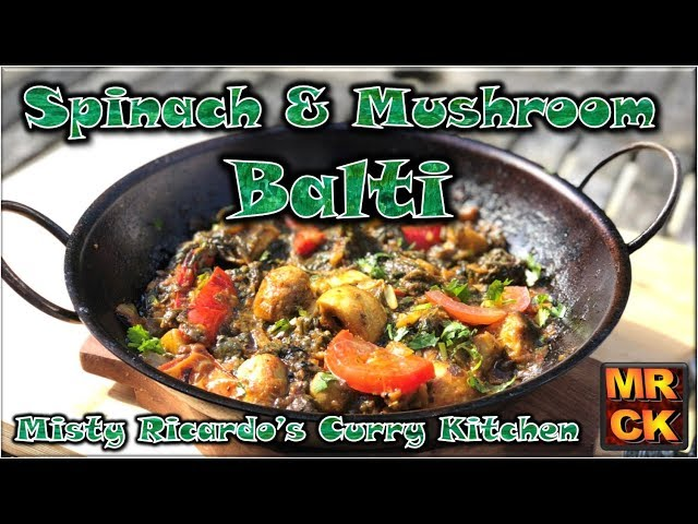 Spinach & Mushroom Balti | Misty Ricardo's Curry Kitchen