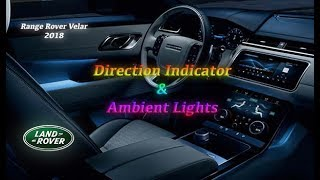 New Velar 2018 Ambient Lighting & Direction Indicator
