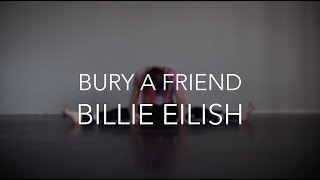 BURY A FRIEND - Billie Eilish | Dance Choreography by Ayesha Norcross