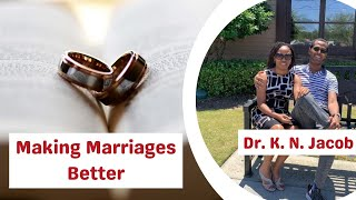 Making Marriages Better - Dr. K. N. Jacob