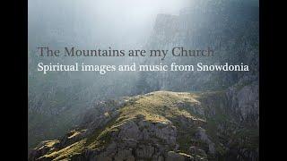Y Fynyddoedd Yw Fy Eglwys - The Mountains Are My Church