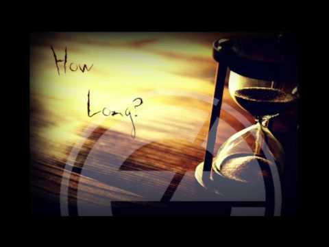 """""""How Long?"""" - e3"""