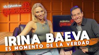 IRINA BAEVA, es momento de la VERDAD | La entrevista con Yordi Rosado