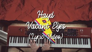 Hayd - Vacant Eyes [Live Lyric Video] ft. Libby Kn